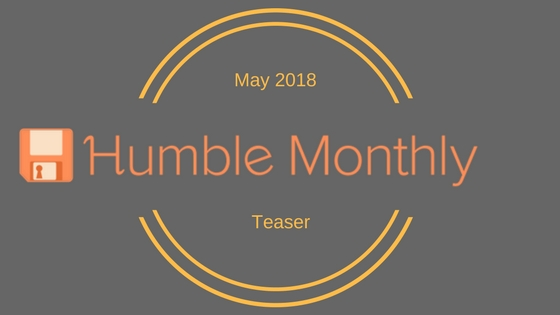 Humble Monthly for May